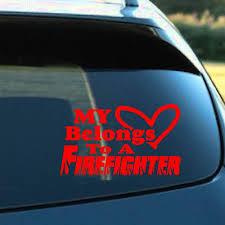 My Heart Belongs To A Firefighter Decal Firefighter Decals Firefighter Firefighter Girlfriend