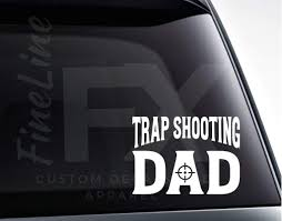 Trap Shooting Dad Vinyl Decal Sticker