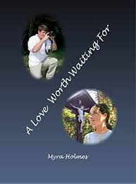 A Love Worth Waiting For eBook: Holmes, Myra: Amazon.co.uk: Kindle Store