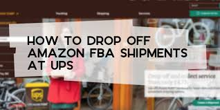 Drop Off Amazon FBA Shipments at UPS ...