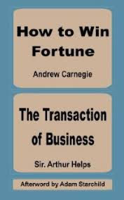 How to Win Fortune and the Transaction of Business - Arthur Helps ...