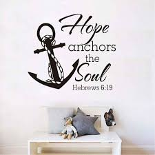 Bible Scriptures Quotes Wall Decals Hope Anchors The Soul Hebrews 6 19 Vinyl Wall Sticker Home Living Room Kids Room Decor Z706 Wall Stickers Aliexpress