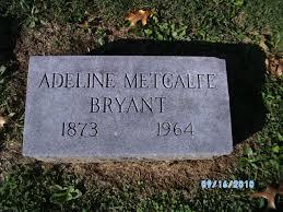 Adeline Metcalfe Bryant (1873-1964) - Find A Grave Memorial