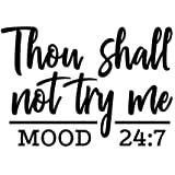 Amazon Com Thou Shall Not Try Me Mom 24 7 Vinyl Decal Sticker Cars Trucks Vans Suvs Walls Cups Laptops 5 5 Inch Black Kcd2736 Automotive
