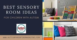 Best Sensory Room Ideas For Children With Autism Autism Parenting Magazine