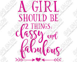 A Girl Should Be Two Things Classy And Fabulous Coco Chanel Quote Word Art Custom Diy Vinyl Shirt Decal Cutting File In Svg Eps Dxf Jpeg And Png Format Svg Salon