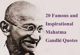 inspirational and famous mahatma gandhi quotes