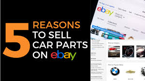 sell car parts on ebay 2019