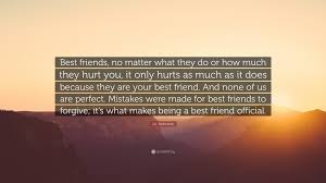 "j a redmerski quote ""best friends no matter what they do or how"