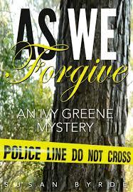 As We Forgive: An Ivy Greene Mystery: Byrde, Susan: 9781607968658:  Amazon.com: Books