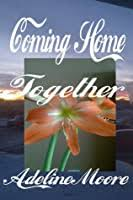 Coming Home Series Volume Four Together: Together by Adeline Moore