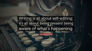 "joan armatrading quote ""writing is all about self editing it s"