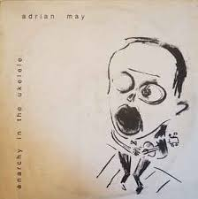 Adrian May - Anarchy In The Ukelele (Vinyl) | Discogs