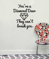 You Re A Diamond Dear They Can T Break You Vinyl Wall Decal Sticker Https Www Amazon Com Dp B013hq5vm0 Ref Wall Vinyl Decor Girl Decals Wall Decal Sticker