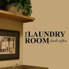 The Laundry Room Loads Of Fun Wall Decal Sticker Decal The Walls