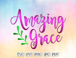 Amazing Grace Svg Hymn Sign Religious Christian T Shirt Bible Verse Silhouette Svg Files For Cricut