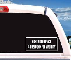 Fighting For Peace Is Like Fuckin For Virginity Etsy