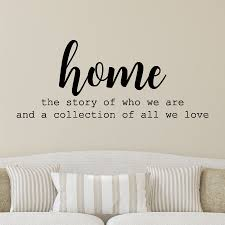 Home Is The Story Of Who We Are Wall Quotes Decal Wallquotes Com