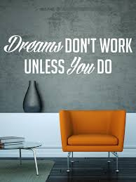 Dreams Don T Work Unless You Do Wall Decal Wall Star Graphics
