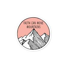 Sticker Faith Can Move Mountains Sticker Christian Sticker Etsy