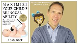 Meet Adam Beck, Author of Maximize Your Child's Bilingual Ability - YouTube