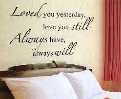 Loved You Yesterday I Ll Always Love You Wall Decal Sticker L47 Printing Jay