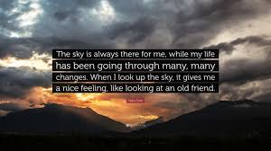 """yoko ono quote """"the sky is always there for me while my life has"""