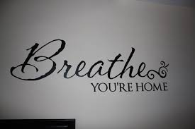 breathe you re home inspirational wall art decal