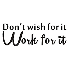 Don T Wish For It Work For It Wall Decal Buy Online In Bahamas At Desertcart
