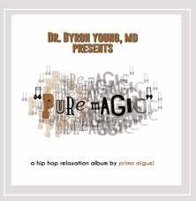 Dr.Byron Young Pres.Pure Magic : Primo Miguel: Amazon.fr: Musique