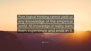 """albert einstein quote """"pure logical thinking cannot yield us any"""