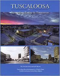 "Tuscaloosa: Yesterday, Today & Tomorrow"": Donald Brown, Hannah ..."