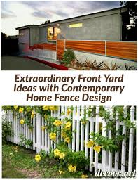 8 Extraordinary Front Yard Ideas With Contemporary Home Fence Design Decoor