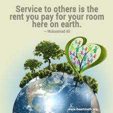 Image result for service to others is the rent you pay for your room here on earth meaning