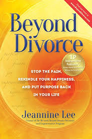 Beyond Divorce: Stop the Pain, Rekindle Your Happiness, and Put Purpose  Back in Your Life (English Edition) eBook: Lee, Jeannine, Stuckey, Priscilla,  Fisher, Todd: Amazon.fr