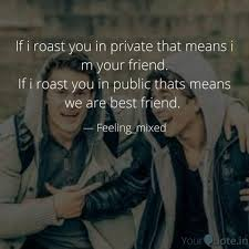 if i roast you in private quotes writings by ankur bansal