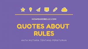 new quotes about rules kata mutiara tentang peraturan