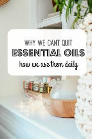 Why We Can T Quit Essential Oils And How We Use Them Daily Nesting With Grace