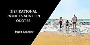 family vacation archives habit stacker