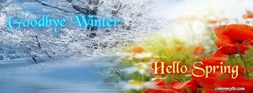goodbye winter hello spring facebook covers goodbye winter hello