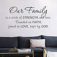 Amazon Com Flywalld Wall Vinyl Decal Quotes Our Family Is A Circle Of Strength And Love Founded On Faith Joined In Love Kept By God Home Kitchen