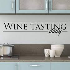 Amazon Com Wall Quotes Wine Tasting Daily Wall Decal Vinyl Decal Kitchen Drink Wine Glass Wine Rack Decal Home Kitchen