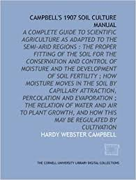Campbell's 1907 soil culture manual: Campbell, Hardy Webster:  9781429757720: Amazon.com: Books