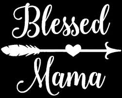 Amazon Com Blessed Mama White Decal Vinyl Sticker Cars Trucks Vans Walls Laptop White 5 5 X 4 In Lli496 Automotive