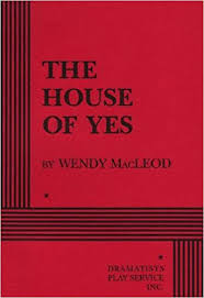 The House of Yes: Wendy MacLeod, MacLeod, Wendy: 9780822214724: Amazon.com:  Books