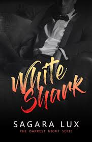 "The Reading's Love: RECENSIONE ""White Shark"" - #2 The darkest Night serie  di SAGARA LUX"