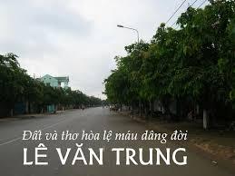Thơ LÊ VĂN TRUNG - Tác Phẩm - Bạn Văn Nghệ