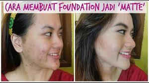 acne oily cara bikin foundation