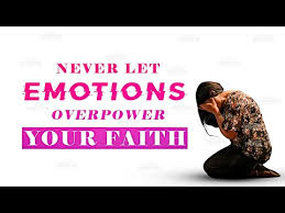 emotions overpower your faith ᴴᴰ