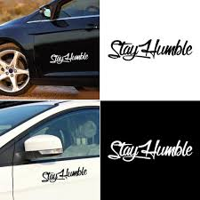 Stay Humble Sticker Racing Car Body Window Pet Decal Simple Letter Decoration Buy At A Low Prices On Joom E Commerce Platform